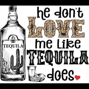 NWT he don't love me like tequila does t shirt